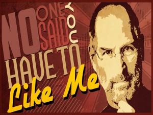 Nadie dice que tengas que gustarme, Steve Jobs