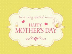 """A una mamá muy especial """"Feliz Día de la Madre"""""""