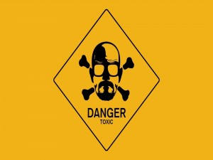 "Danger, toxic ""Breaking Bad"""
