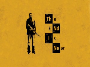 "Postal: The end is near (El final está cerca) ""Breaking Bad"""