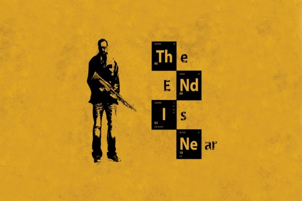 "The end is near (El final está cerca) ""Breaking Bad"""