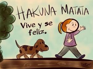 Hakuna Matata vive y sé feliz