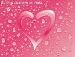 Corazón con gotas de agua acompañadas de una hermosa frase