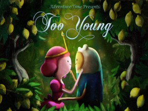 Adventure Time: Too Young