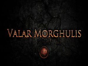Valar Morghulis (Juego de Tronos)